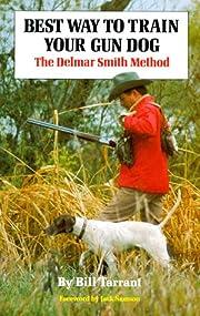 Best Way to Train Your Gun Dog: The Delmar…