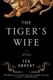 The Tiger's Wife : A Novel : por T©♭a…