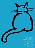 The Big New Yorker Book of Cats by The New…