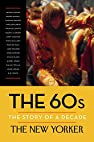 Image of the book The 60s: The Story of a Decade by the author