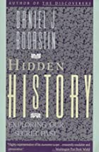Hidden History: Exploring Our Secret Past by…