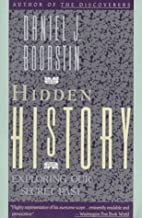 Hidden History; Exploring Our Secret Past by…