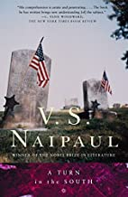 A Turn in the South by V. S. Naipaul