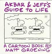 Akbar and Jeff's Guide to Life de Matt…