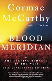 Blood Meridian: Or the Evening Redness in…