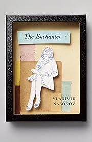 The Enchanter – tekijä: Vladimir Nabokov