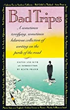 Bad Trips by Keath Fraser