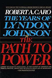 The Path to Power (The Years of Lyndon…