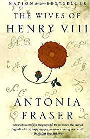 The Wives of Henry VIII af Antonia Fraser