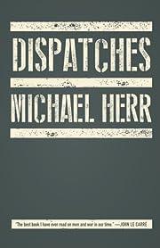 Dispatches – tekijä: Michael Herr