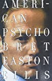 American Psycho (1991) (Book) written by Bret Easton Ellis