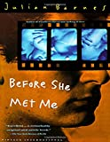 Before she met me / Julian Barnes