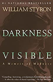 Darkness Visible: A Memoir of Madness –…