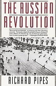 The Russian Revolution von Richard Pipes