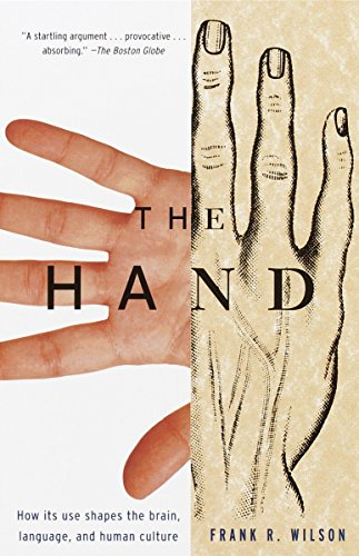 Image for The Hand: How Its Use Shapes the Brain, Language, and Human Culture