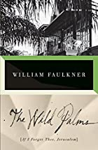 The Wild Palms: [If I Forget Thee,…