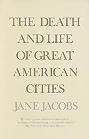 The Death and Life of Great American Cities…