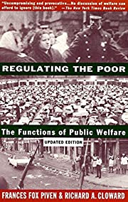 Regulating the Poor: The Functions of Public…