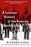 A concise history of the Russian Revolution / Richard Pipes