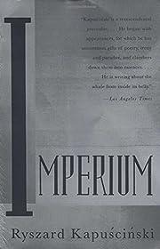 Imperium por Ryszard Kapuscinski