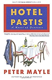 Hotel Pastis: A Novel of Provence von Peter…