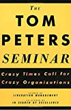 The Tom Peters Seminar - Crazy Times Call…