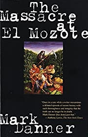 The Massacre at El Mozote av Mark Danner