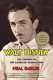 Walt Disney - the Triumph of the American…
