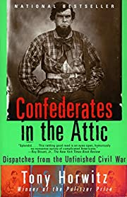 Confederates in the Attic: Dispatches from…
