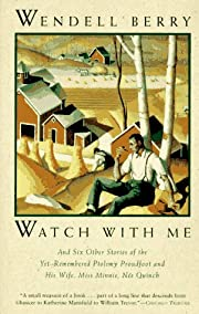 Watch with Me de Wendell Berry
