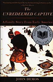 The Unredeemed Captive: A Family Story from…