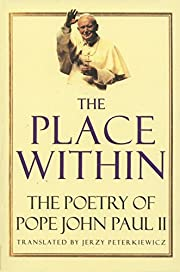 The Place Within: The Poetry of Pope John…