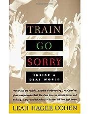 Train Go Sorry: Inside a Deaf World de Leah…