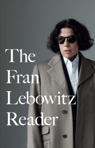 The Fran Lebowitz Reader, Fran Lebowitz