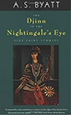The Djinn in the Nightingale's Eye by A. S.…