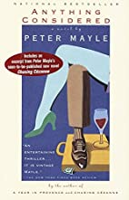 Anything Considered: A Novel by Peter Mayle
