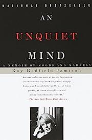 An Unquiet Mind: A Memoir of Moods and…
