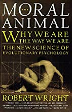 The Moral Animal : Why We Are the Way We…