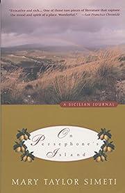 On Persephone's Island: A Sicilian Journal…