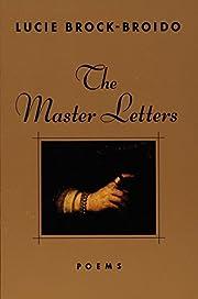 The Master Letters av Lucie Brock-Broido