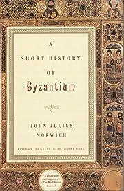 A Short History of Byzantium de John Julius…