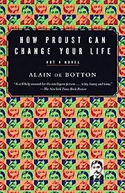 How Proust Can Change Your Life por Alain De…