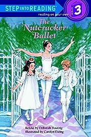The Nutcracker Ballet (Step-Into-Reading,…