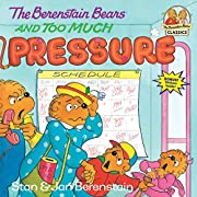 The Berenstain Bears and Too Much Pressure…