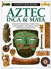 Aztec, Inca & Maya (Eyewitness books) af…