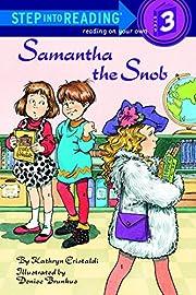 Samantha the Snob (Step-Into-Reading, Step…