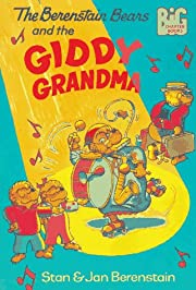 The Berenstain Bears and the Giddy Grandma…