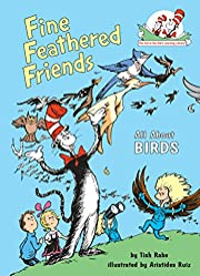 Fine Feathered Friends: All About Birds (Cat…