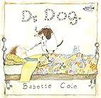 Dr. Dog by Babette Cole
