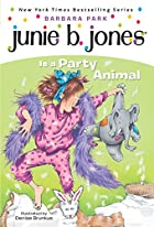 Junie B. Jones Is a Party Animal (Junie B.…